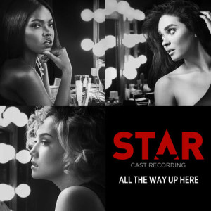 Listen to All The Way Up Here song with lyrics from Star Cast