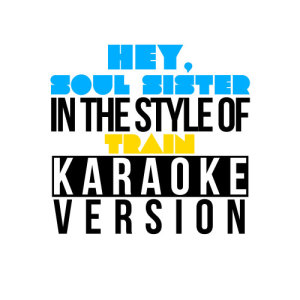 Karaoke - Ameritz的專輯Hey, Soul Sister (In the Style of Train) [Karaoke Version] - Single