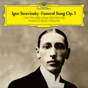 Album Stravinsky: Funeral Song, Op. 5 from The Philadelphia Orchestra