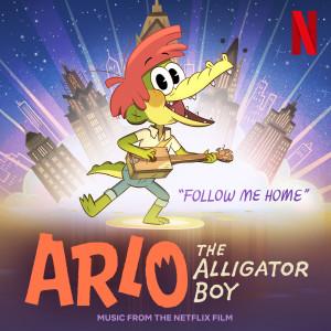 "Follow Me Home (From The Netflix Film: ""Arlo The Alligator Boy"") dari Mary Lambert"