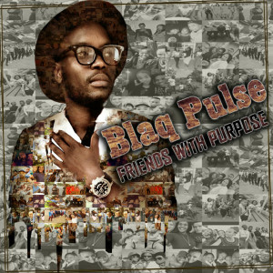 Album Friends with Purpose from Blaq Pulse
