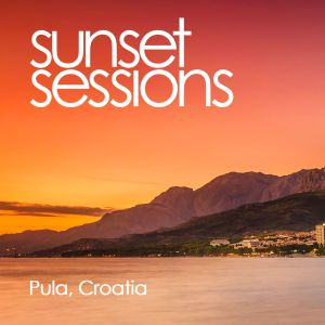 Album Sunset Sessions - Pula, Croatia from Various Artists
