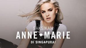 Jom ke Singapura & saksikan Anne-Marie secara LIVE!