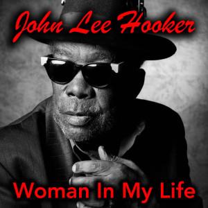John Lee Hooker的專輯Woman In My Life