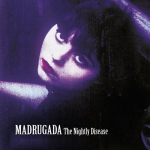 Album The Nightly Disease - Deluxe Edition from Madrugada