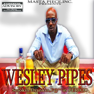Album Smokin, Drankin, Fuckin, Period from Wesley Pipes