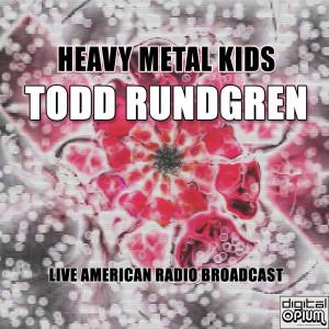 Album Heavy Metal Kids (Live) from Todd Rundgren
