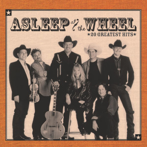20 Greatest Hits 2003 Asleep At The Wheel