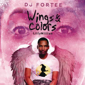 Album Wings & Colors from DJ Fortee