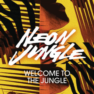 Neon Jungle的專輯Welcome to the Jungle (With Rap)