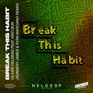 Album Break This Habit (feat. Kiko Bun) [Sunnery James & Ryan Marciano Remix] from Oliver Heldens