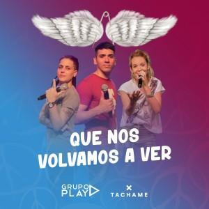 Grupo Play的專輯Que Nos Volvamos a Ver
