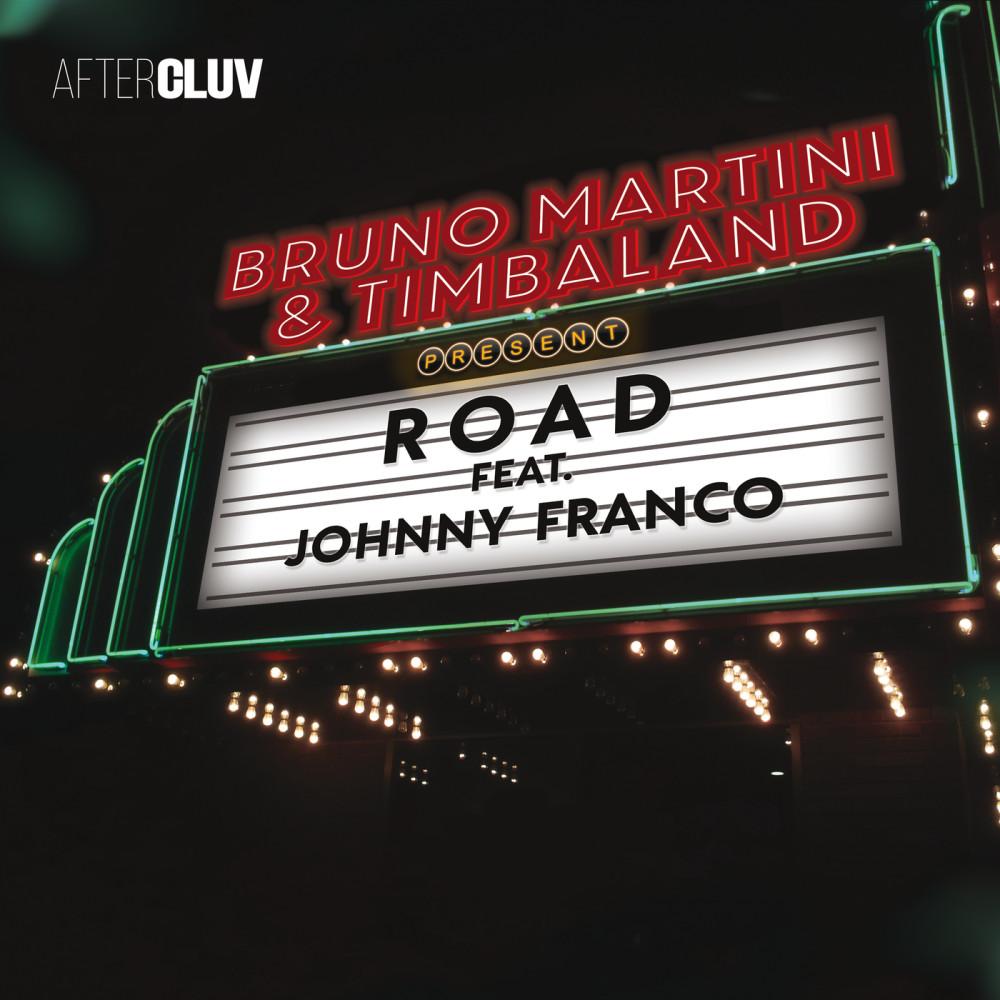 Road 2017 Bruno Martini; Timbaland; Johnny Franco