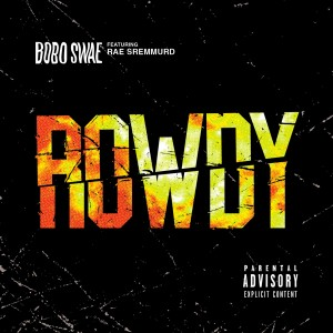 Listen to Rowdy song with lyrics from Bobo Swae