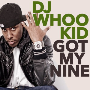 Album Got My Nine from DJ Whoo Kid