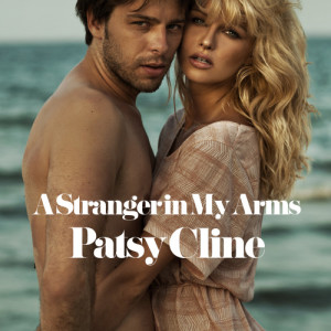 Patsy Cline的專輯A Stranger in My Arms