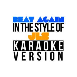 Karaoke - Ameritz的專輯Beat Again (In the Style of Jls) [Karaoke Version] - Single