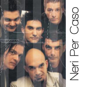 Neri Per Caso: Solo Grandi Successi 2007 Neri Per Caso