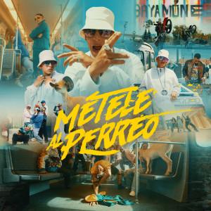 Daddy Yankee的專輯MÉTELE AL PERREO (Explicit)