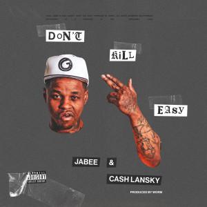 Album I Don't Kill Easy (feat. Cash Lansky) (Explicit) from Jabee