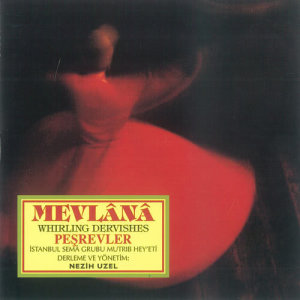 Album Mevlana Whirling Dervishes Pesrevler from Istanbul Sema Group Mevlevi Music Board
