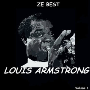 Louis Armstrong的專輯Ze Best - Louis Armstrong
