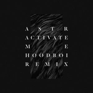 Album Activate Me (Hoodboi Remix) from ASTR