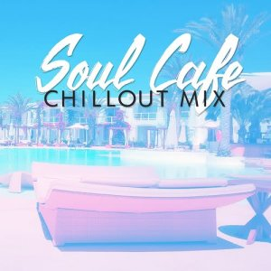Album Soul Cafe Chillout Mix from Best Cafe Chillout Mix