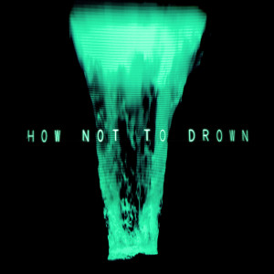 Album How Not To Drown from CHVRCHES