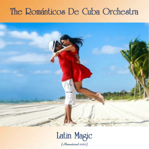 Album Latin Magic from The Romanticos De Cuba Orchestra