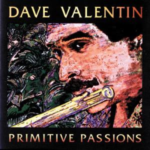Album Primitive Passions from Dave Valentin