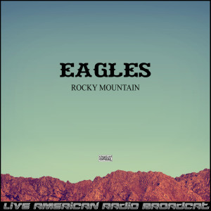 The Eagles的專輯Rocky Mountain (Live)