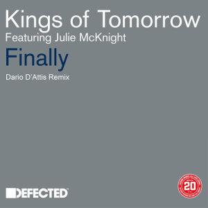 Listen to Finally (feat. Julie McKnight) [Dario D'Attis Remix] (Dario D'Attis Remix) song with lyrics from Kings Of Tomorrow
