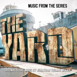 Album The Yard (Music from the Original Tv Series) from Jonathan Thomas Miller