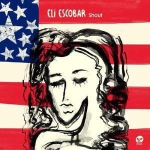 Album Shout from Eli Escobar
