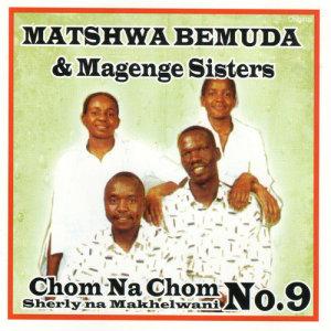 Album Chom Na Chom (Sherly Na  Makhelwani No.9) from Matshwa Bemuda & Magenge Sisters