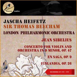 Album Jean Sibelius: Concerto for Violin and Orchestra in D Minor, Op. 47 - En Saga, Op. 9 - Finlandia, Op. 26 (Recordings of 1935 - 1939) from Jascha Heifetz