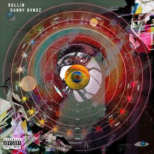 Album Rollin (Explicit) from Danny Bvndz