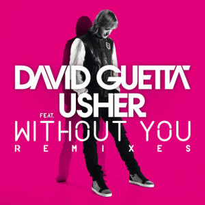 David Guetta的專輯Without You (feat. Usher) [Remiexes]
