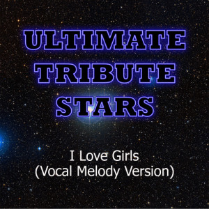 Ultimate Tribute Stars的專輯Pleasure P. - I Love Girls (Vocal Melody Version)