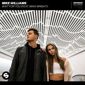 Listen to Wait For You (feat. Maia Wright) song with lyrics from Mike Williams