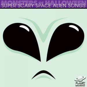 The Hit Co.的專輯Monsters of Halloween: Super Scary Space Alien Songs
