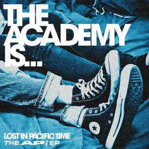 Album Lost In Pacific Time ; The AP/EP from The Academy Is...