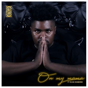 Album On My Mama Single from Dj Mkiri Way
