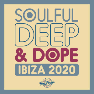 Album Soulful Deep & Dope Ibiza 2020 from Various Artists