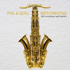 Album Phil and Quill with Prestige from Phil Woods