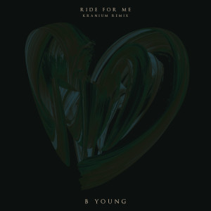 Album Ride for Me (Kranium Remix) from B Young