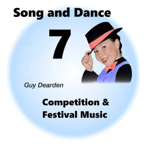 Song and Dance 7 - Competition & Festival Music