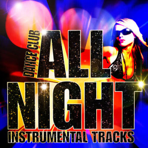 Album Dance Club All Night Instrumental Tracks from Super Hot All-Stars