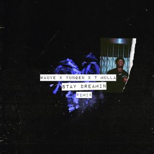 Yungen的專輯Stay Dreamin